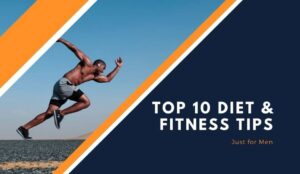 Read more about the article Top 10 Diet and Fitness Tips for Men